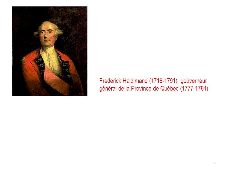Frederick Haldimand (1718-1791), gouverneur général de la Province de Québec (1777-1784)