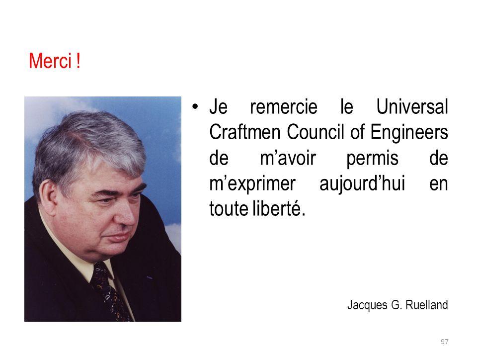 Merci ! Je remercie le Universal Craftmen Council of Engineers de m'avoir permis de m'exprimer aujourd'hui en toute liberté.
