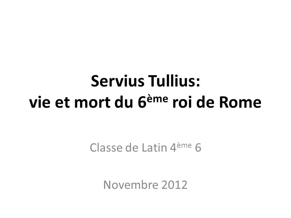 Servius Tullius: vie et mort du 6ème roi de Rome