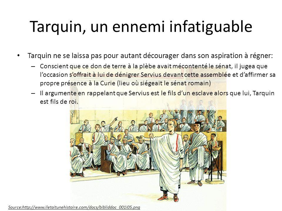 Tarquin, un ennemi infatiguable
