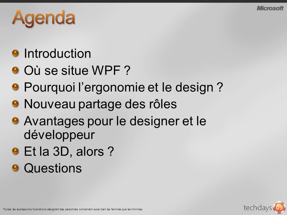 Agenda Introduction Où se situe WPF