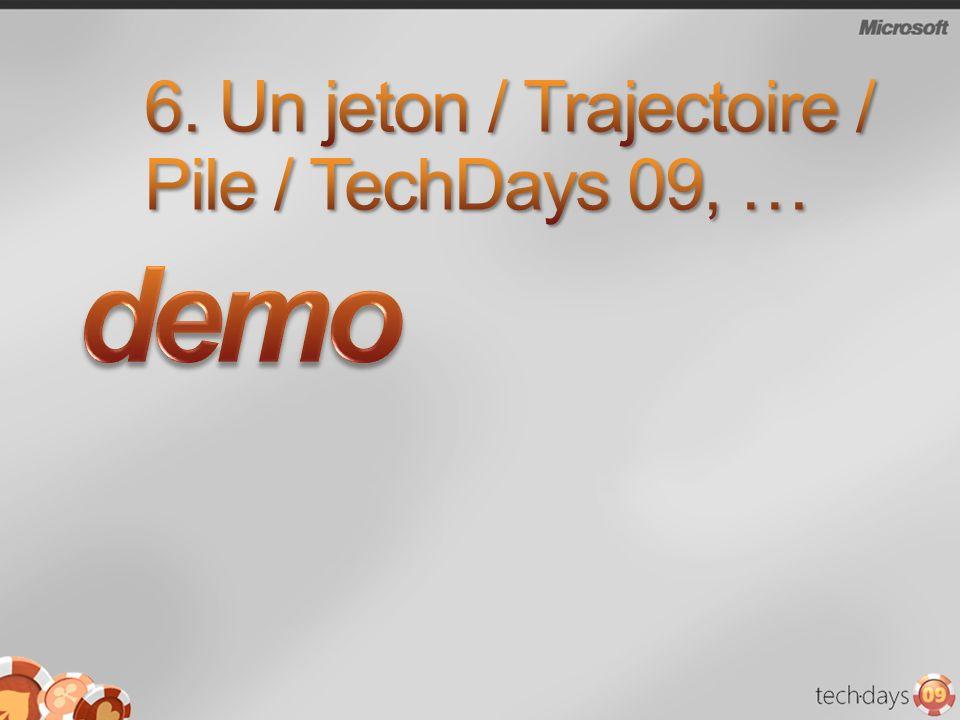 6. Un jeton / Trajectoire / Pile / TechDays 09, …