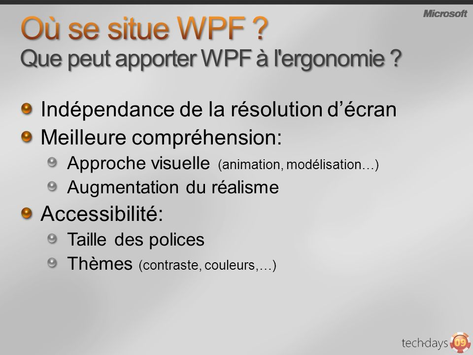 Où se situe WPF Que peut apporter WPF à l ergonomie