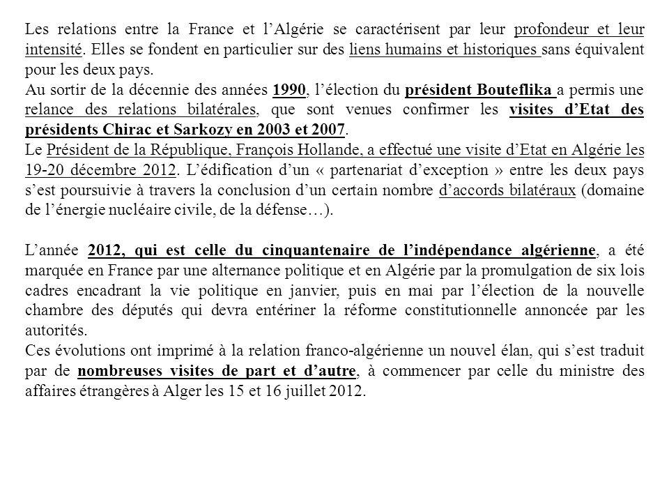 Les relations entre la France et l'Algérie se caractérisent par leur profondeur et leur intensité. Elles se fondent en particulier sur des liens humains et historiques sans équivalent pour les deux pays.