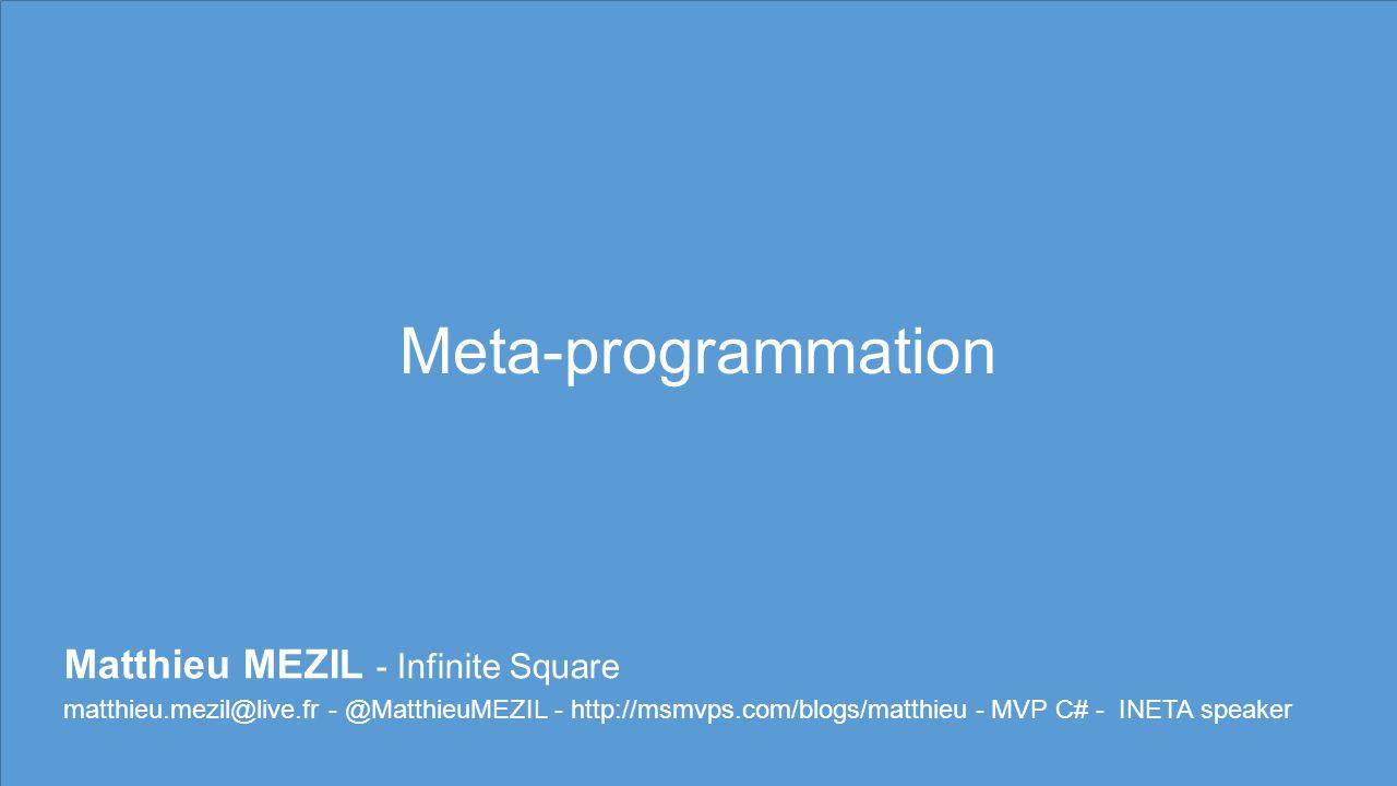 Meta-programmation Matthieu MEZIL - Infinite Square