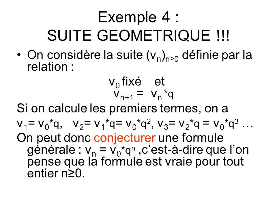 Exemple 4 : SUITE GEOMETRIQUE !!!