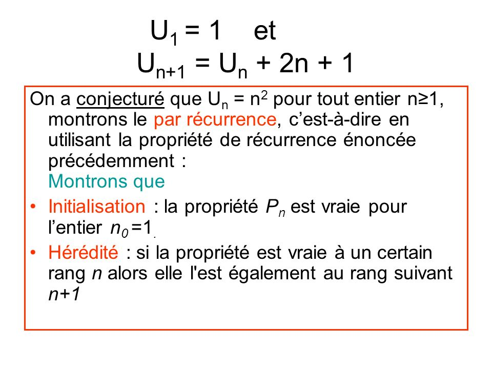 U1 = 1 et aaau Un+1 = Un + 2n + 1