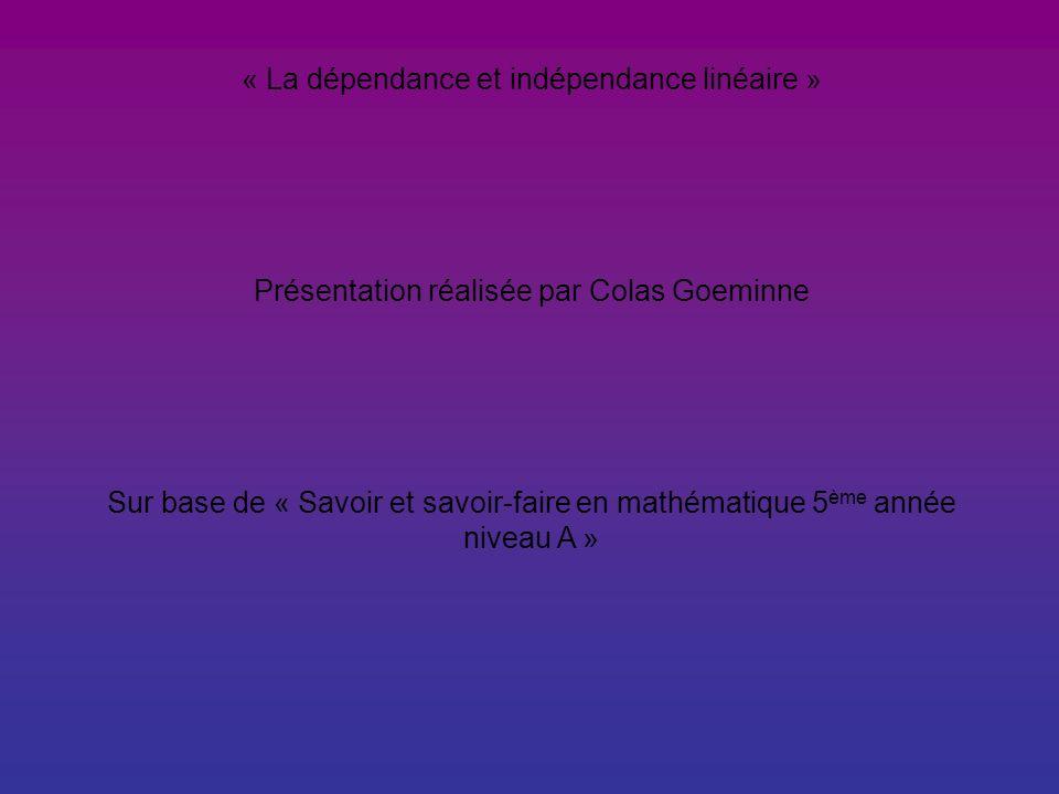 « La dépendance et indépendance linéaire »