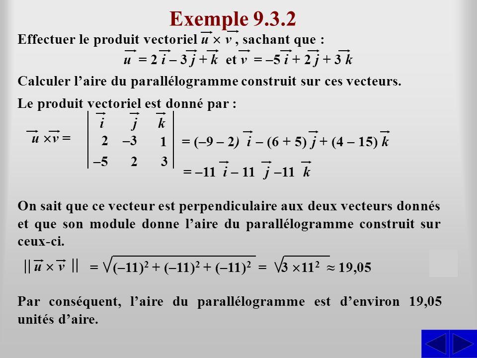 Exemple 9.3.2 S S Effectuer le produit vectoriel u ´ v , sachant que :