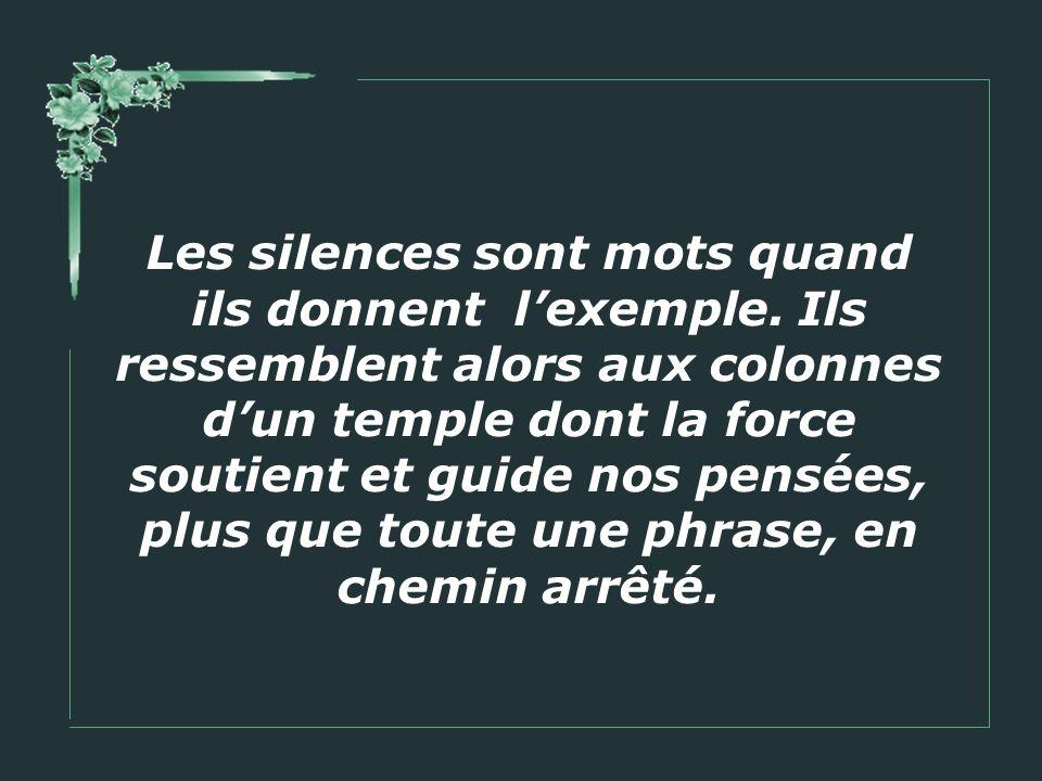 Les silences sont mots quand ils donnent l'exemple