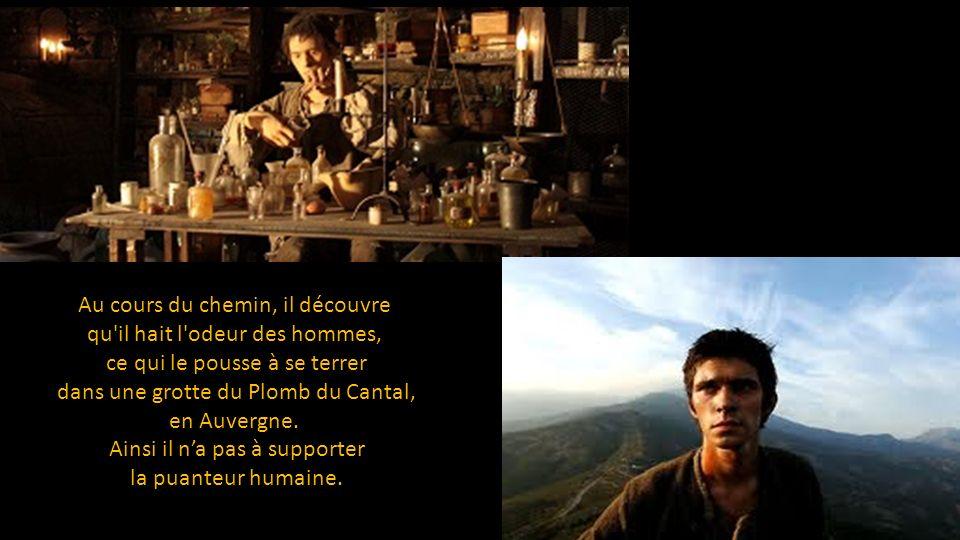 Au cours du chemin, il découvre qu il hait l odeur des hommes, ce qui le pousse à se terrer dans une grotte du Plomb du Cantal, en Auvergne.