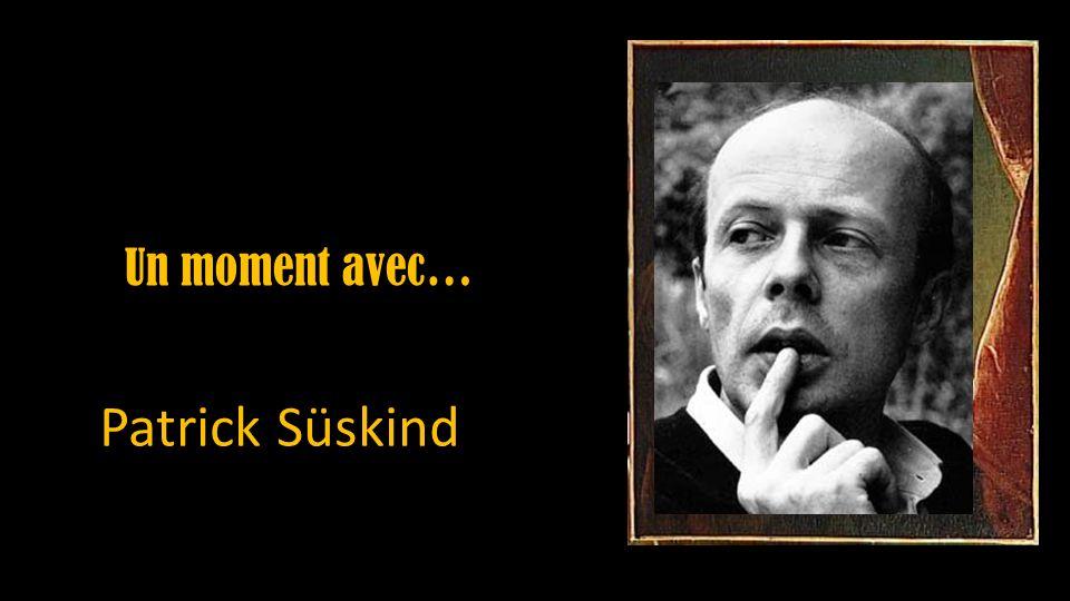Un moment avec… Patrick Süskind