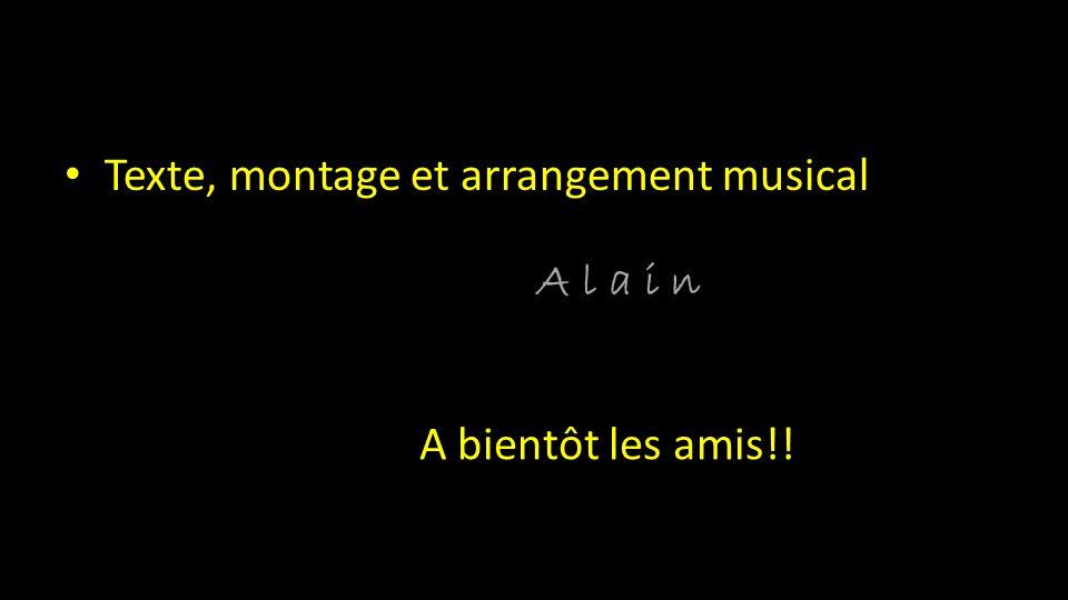 Texte, montage et arrangement musical