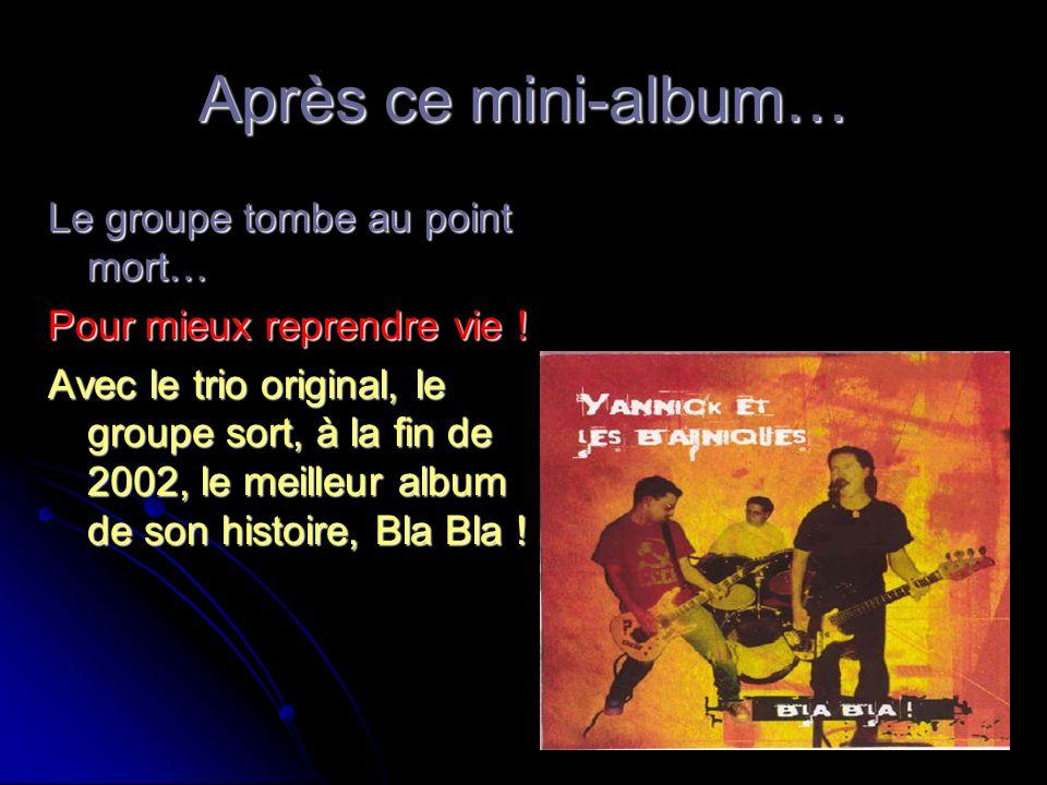Après ce mini-album… Le groupe tombe au point mort…