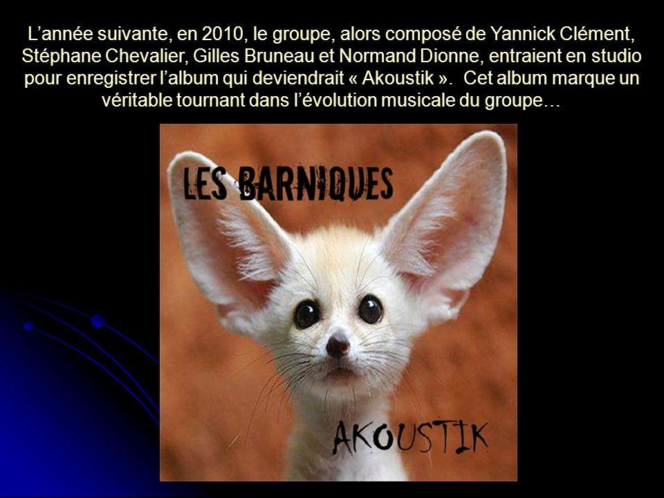 L'année suivante, en 2010, le groupe, alors composé de Yannick Clément, Stéphane Chevalier, Gilles Bruneau et Normand Dionne, entraient en studio pour enregistrer l'album qui deviendrait « Akoustik ».