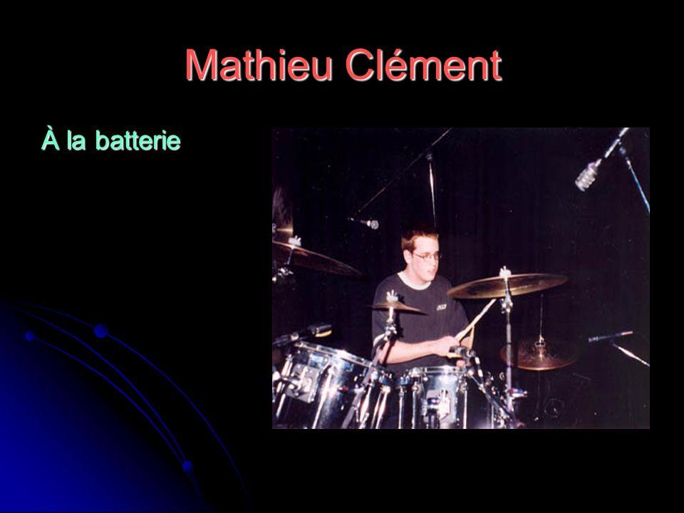 Mathieu Clément À la batterie