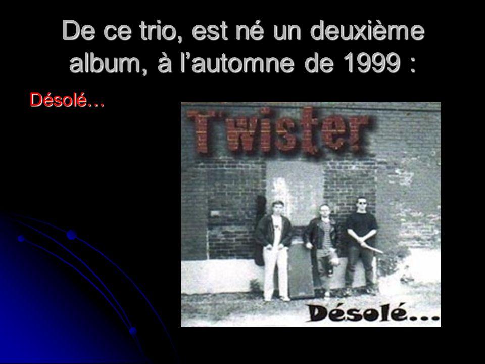 De ce trio, est né un deuxième album, à l'automne de 1999 :