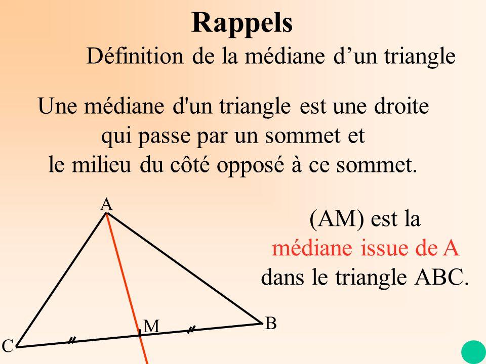 Rappels Définition de la médiane d'un triangle