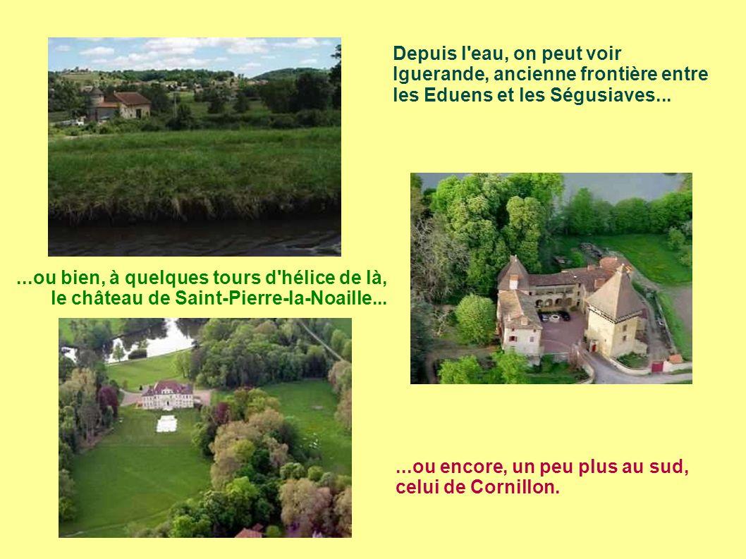 Depuis l eau, on peut voir Iguerande, ancienne frontière entre les Eduens et les Ségusiaves...