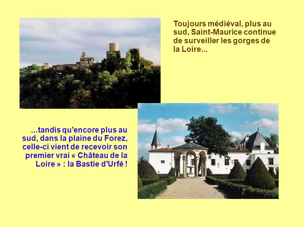 Toujours médiéval, plus au sud, Saint-Maurice continue de surveiller les gorges de la Loire...