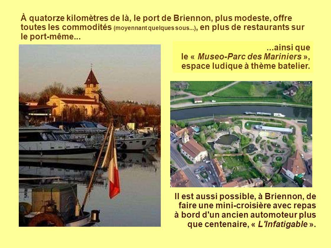 À quatorze kilomètres de là, le port de Briennon, plus modeste, offre toutes les commodités (moyennant quelques sous...), en plus de restaurants sur le port-même...