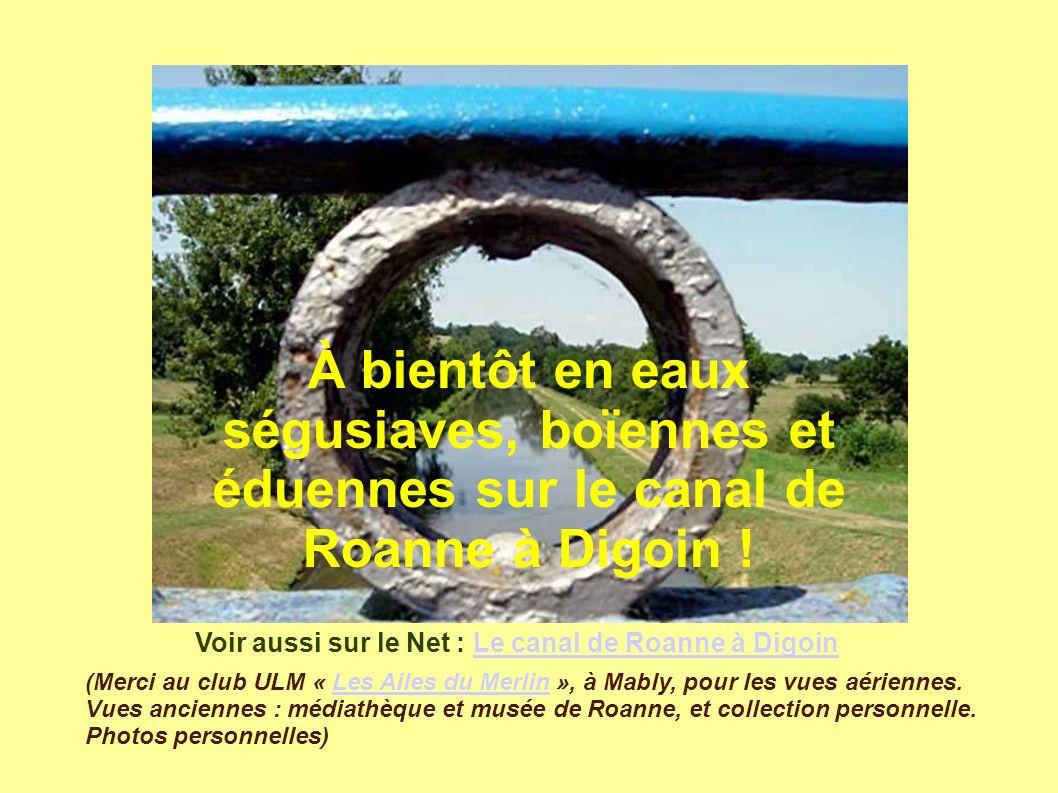 À bientôt en eaux ségusiaves, boïennes et éduennes sur le canal de Roanne à Digoin !