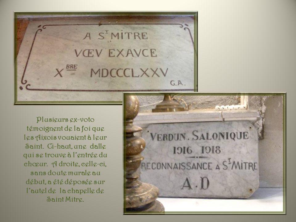 Plusieurs ex-voto témoignent de la foi que les Aixois vouaient à leur Saint.