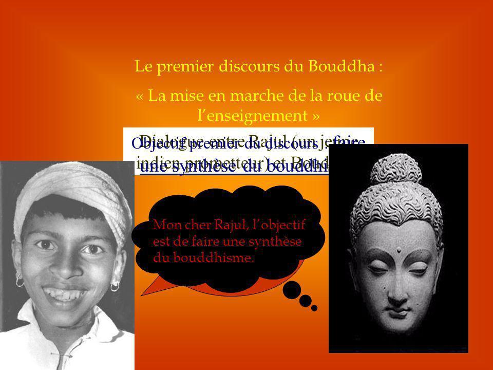 Dialogue entre Rajul (un jeune indien prometteur) et Bouddha.