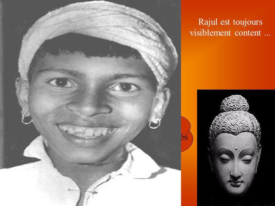 Rajul Rajul est toujours visiblement content ...