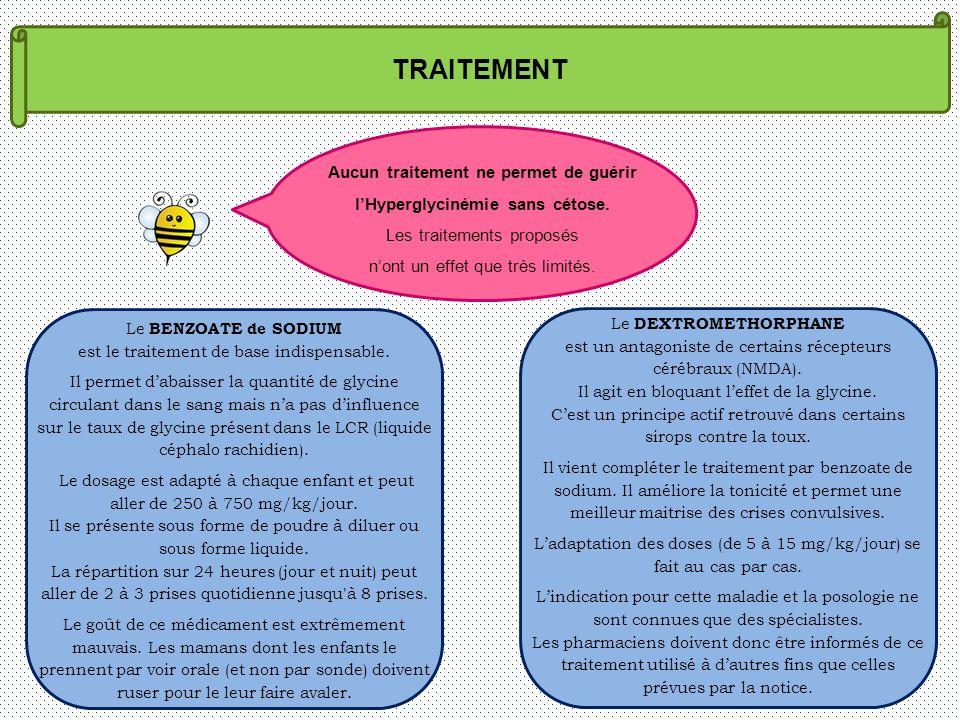Aucun traitement ne permet de guérir l'Hyperglycinémie sans cétose.