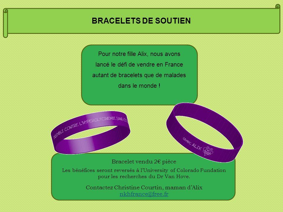 BRACELETS DE SOUTIEN Pour notre fille Alix, nous avons lancé le défi de vendre en France autant de bracelets que de malades dans le monde !