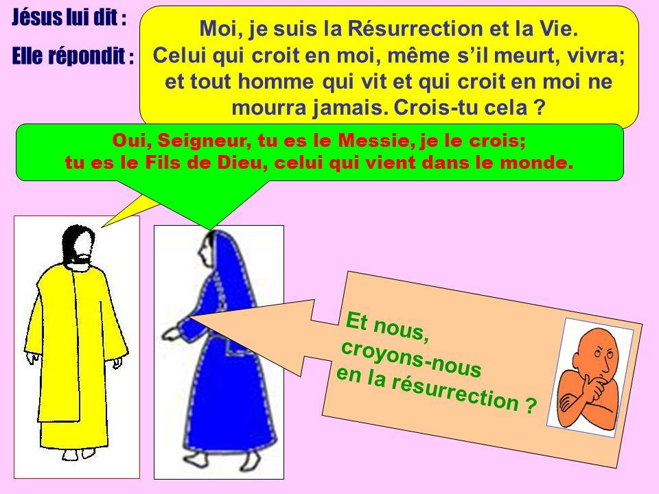 Moi, je suis la Résurrection et la Vie.