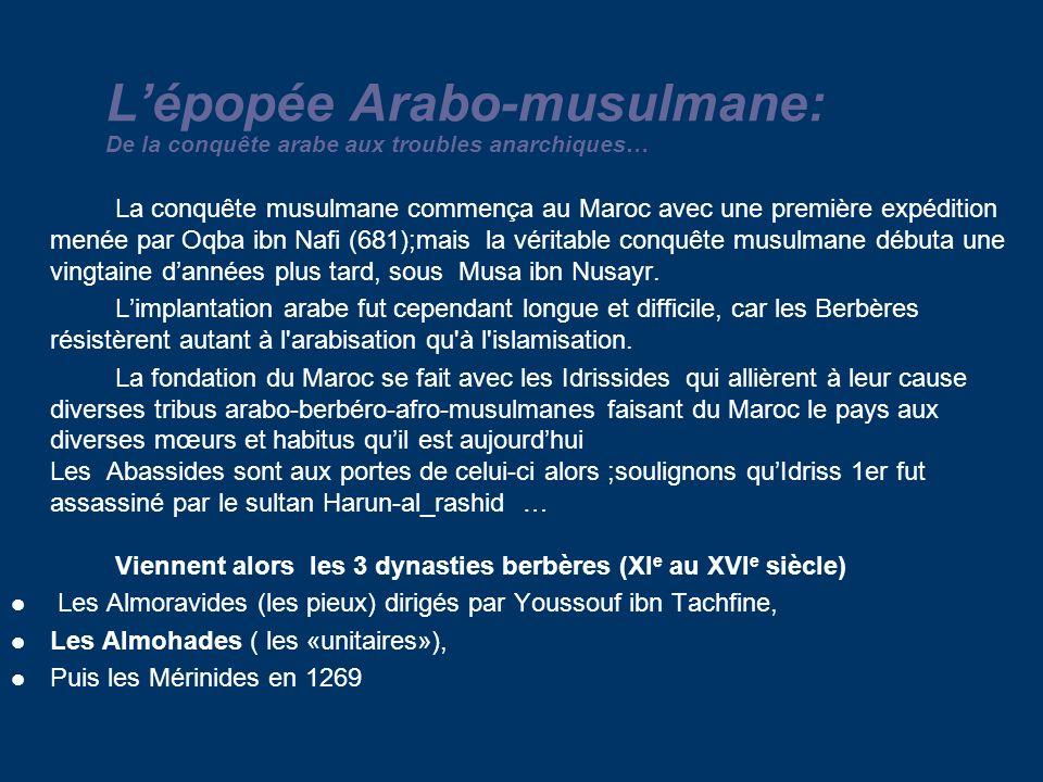 L'épopée Arabo-musulmane: De la conquête arabe aux troubles anarchiques…