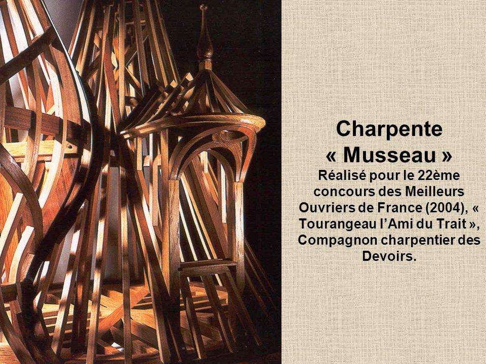 Charpente « Musseau » Réalisé pour le 22ème concours des Meilleurs Ouvriers de France (2004), « Tourangeau l'Ami du Trait », Compagnon charpentier des Devoirs.