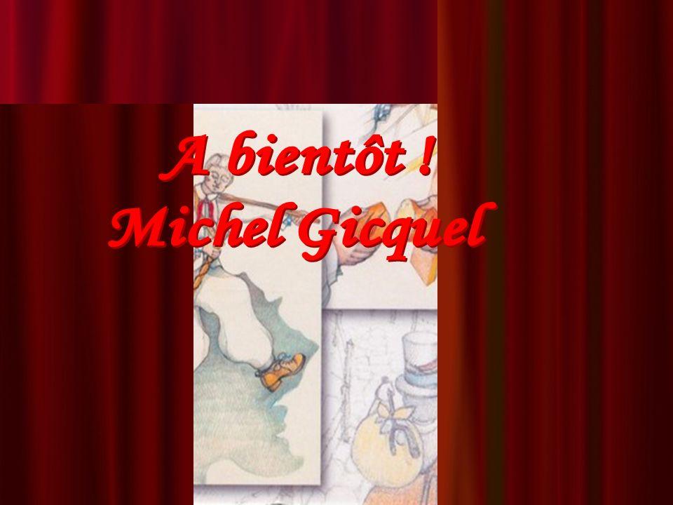 A bientôt ! Michel Gicquel