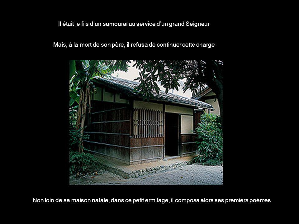Il était le fils d'un samouraï au service d'un grand Seigneur