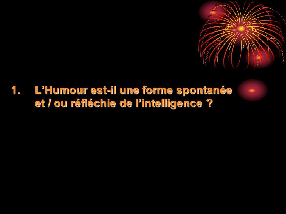 L'Humour est-il une forme spontanée et / ou réfléchie de l'intelligence