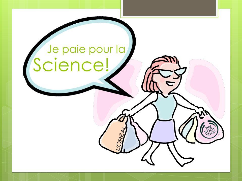Je paie pour la Science!