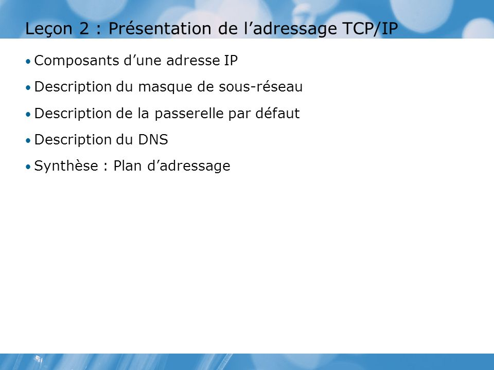 Leçon 2 : Présentation de l'adressage TCP/IP