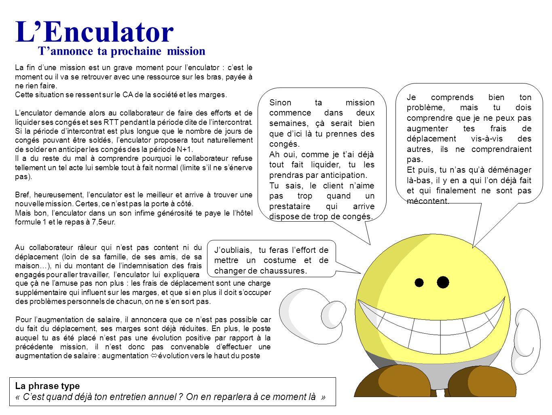 L'Enculator T'annonce ta prochaine mission La phrase type
