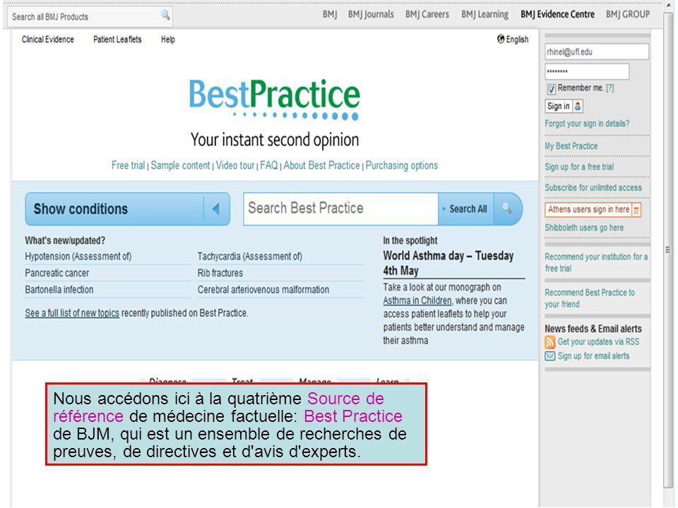 Nous accédons ici à la quatrième Source de référence de médecine factuelle: Best Practice de BJM, qui est un ensemble de recherches de preuves, de directives et d avis d experts.