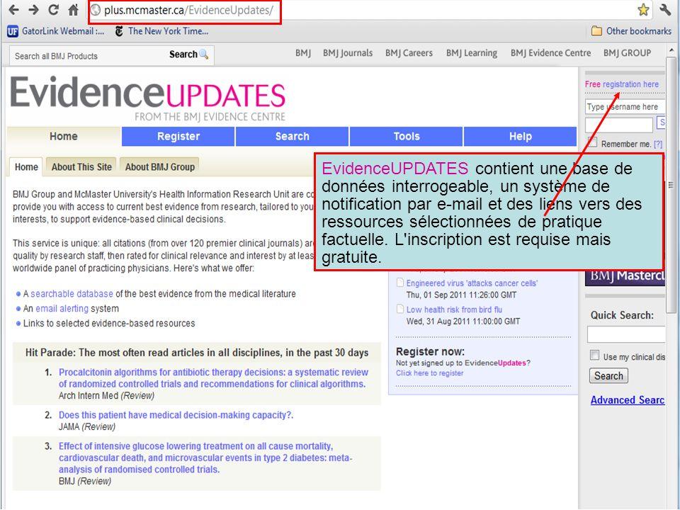 EvidenceUPDATES contient une base de données interrogeable, un système de notification par e-mail et des liens vers des ressources sélectionnées de pratique factuelle.
