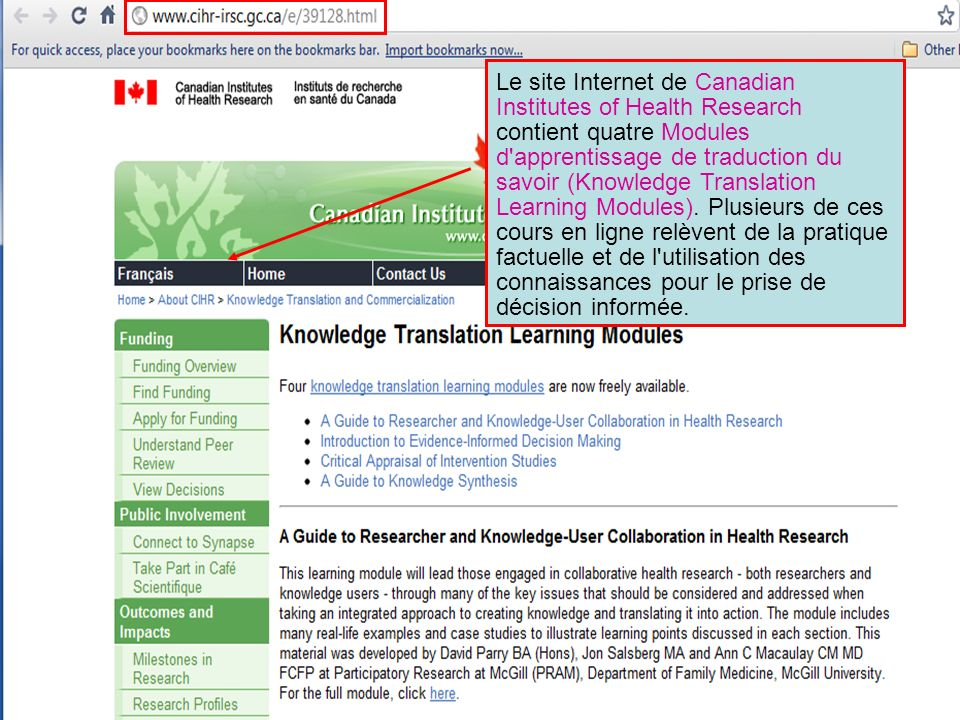 Le site Internet de Canadian Institutes of Health Research contient quatre Modules d apprentissage de traduction du savoir (Knowledge Translation Learning Modules).