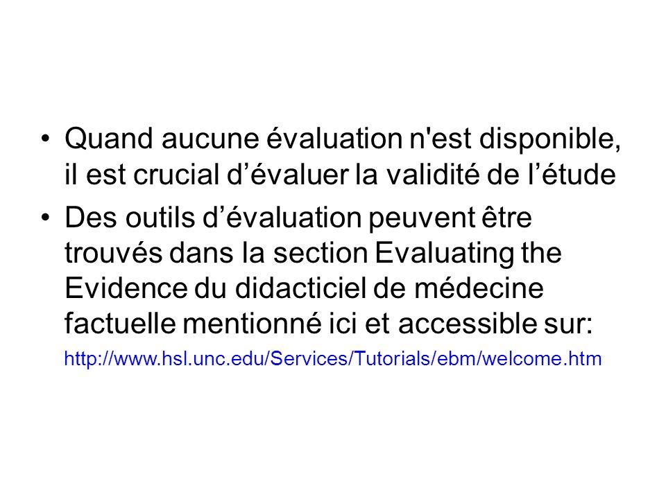 Quand aucune évaluation n est disponible, il est crucial d'évaluer la validité de l'étude