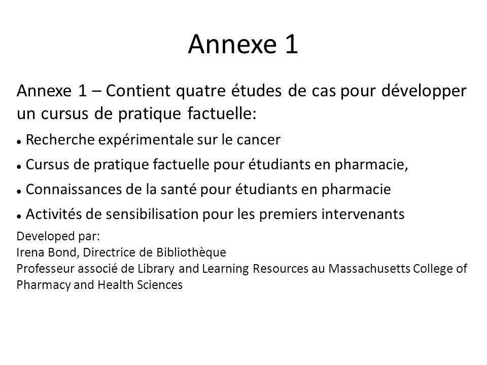 Annexe 1 Annexe 1 – Contient quatre études de cas pour développer un cursus de pratique factuelle: