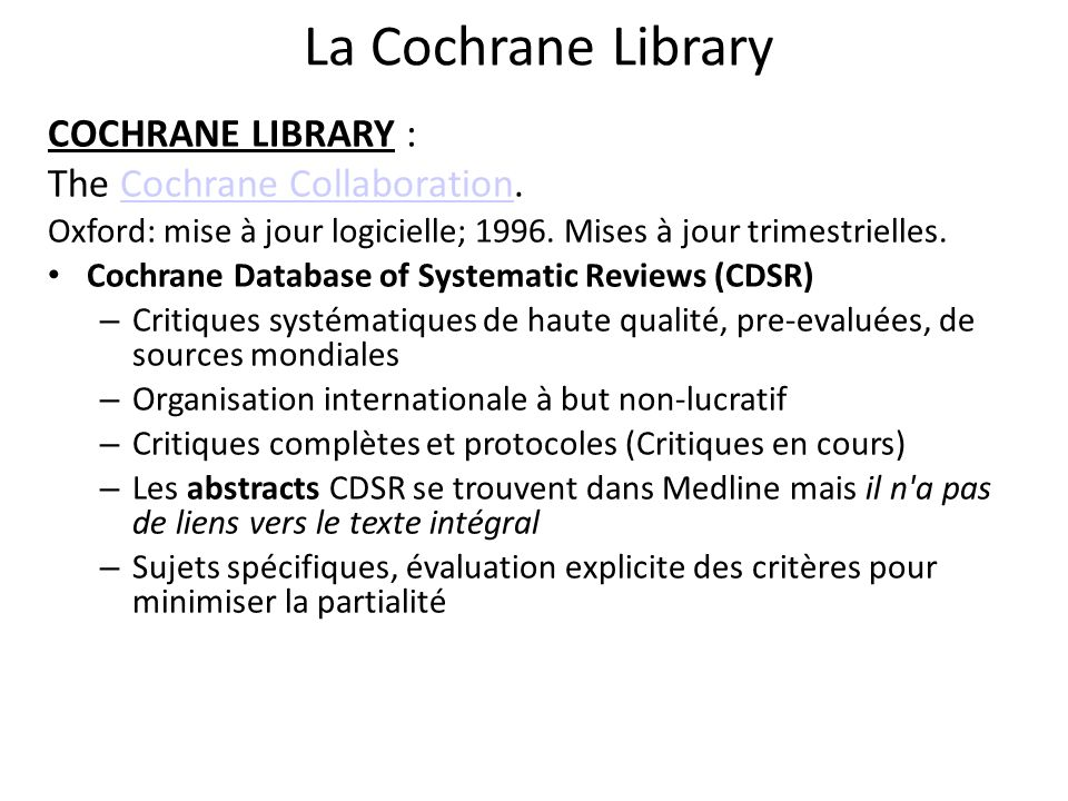 La Cochrane Library COCHRANE LIBRARY : The Cochrane Collaboration.