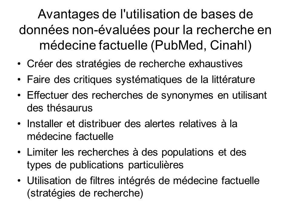 Avantages de l utilisation de bases de données non-évaluées pour la recherche en médecine factuelle (PubMed, Cinahl)