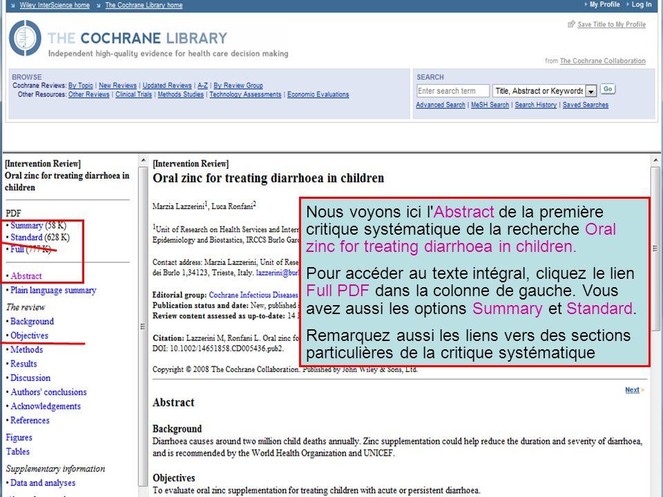 Nous voyons ici l Abstract de la première critique systématique de la recherche Oral zinc for treating diarrhoea in children.