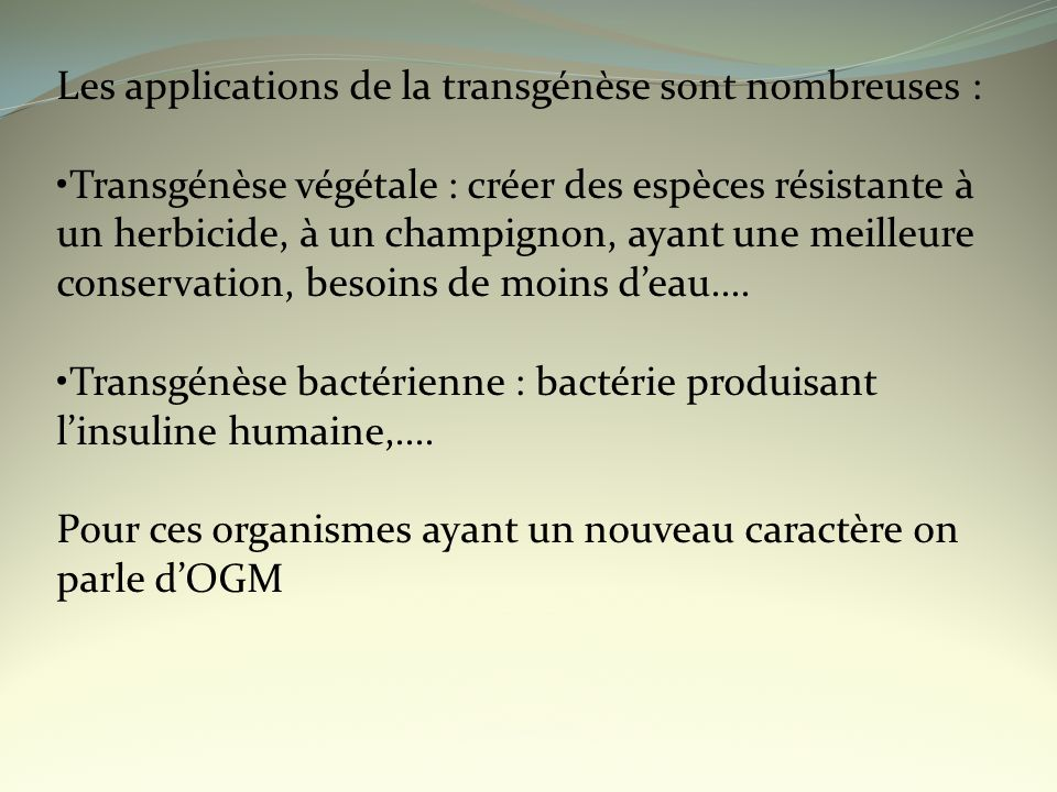 Les applications de la transgénèse sont nombreuses :