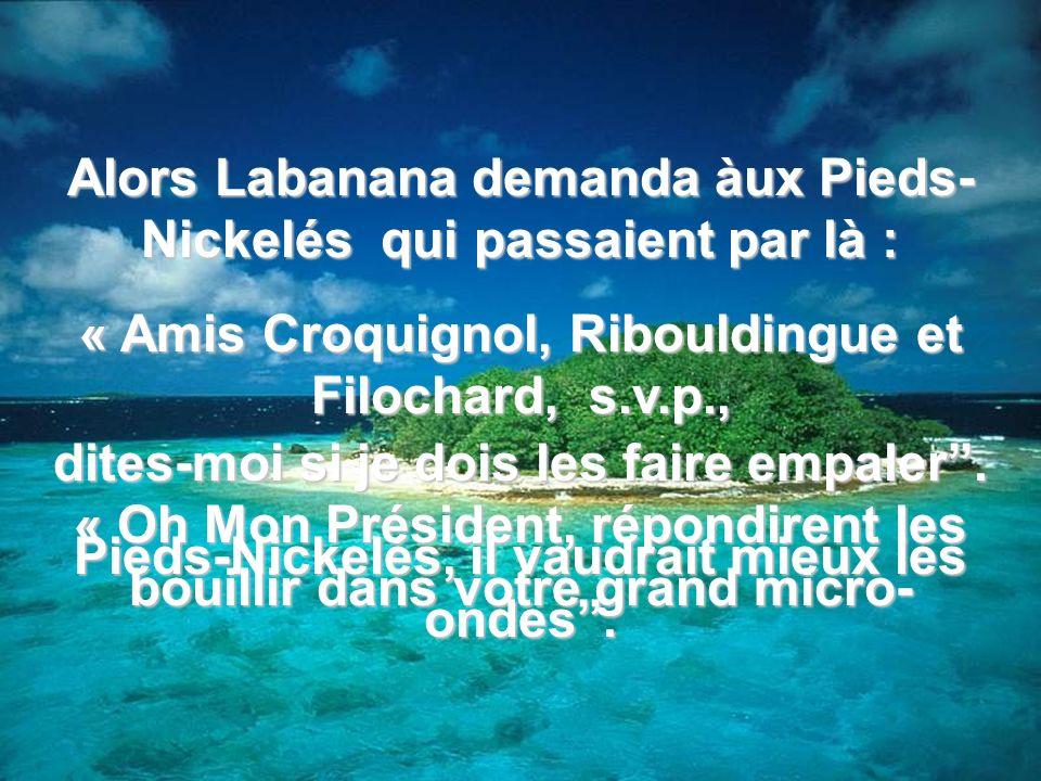 Alors Labanana demanda àux Pieds-Nickelés qui passaient par là :